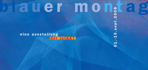 """ausstellung der INTAKT – """"blauer montag"""""""