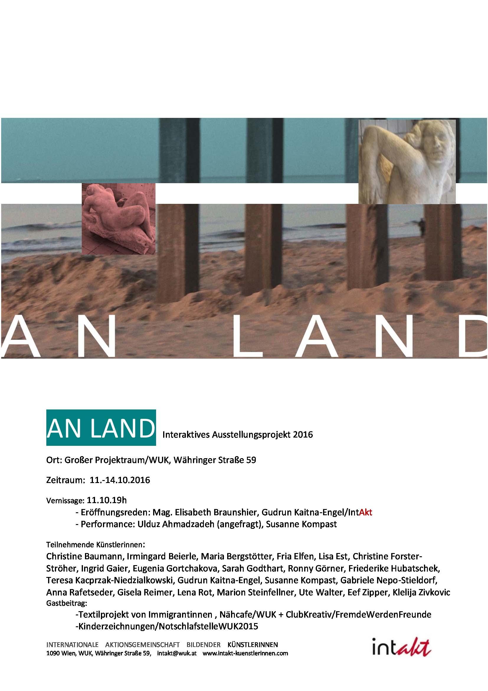 Titel: An Land,  11.-14.10.2016, Ort: Projektraum/WUK, 1090 Wien, Währinger Str. 59